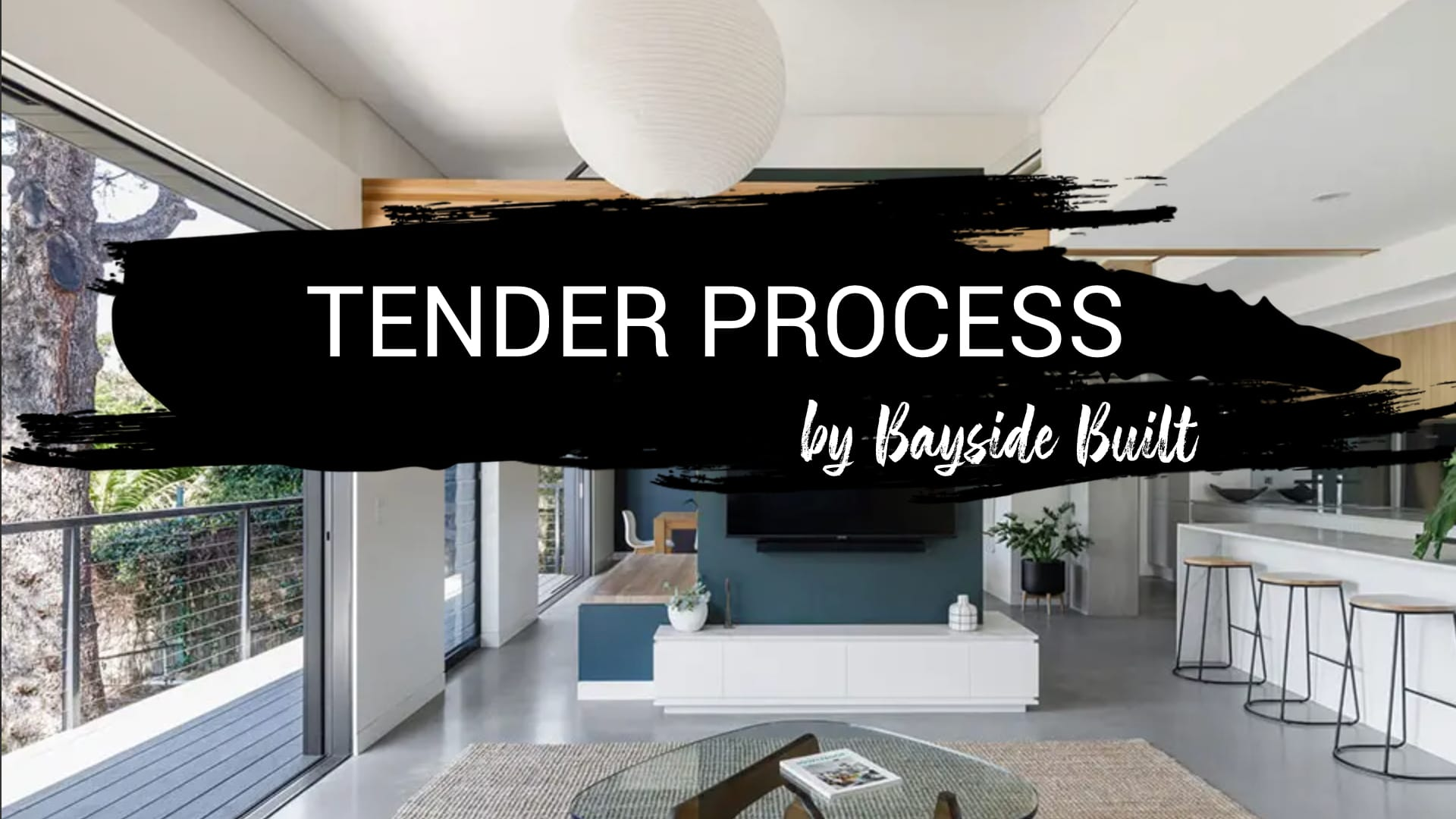 TENDER Process by Bayside built
