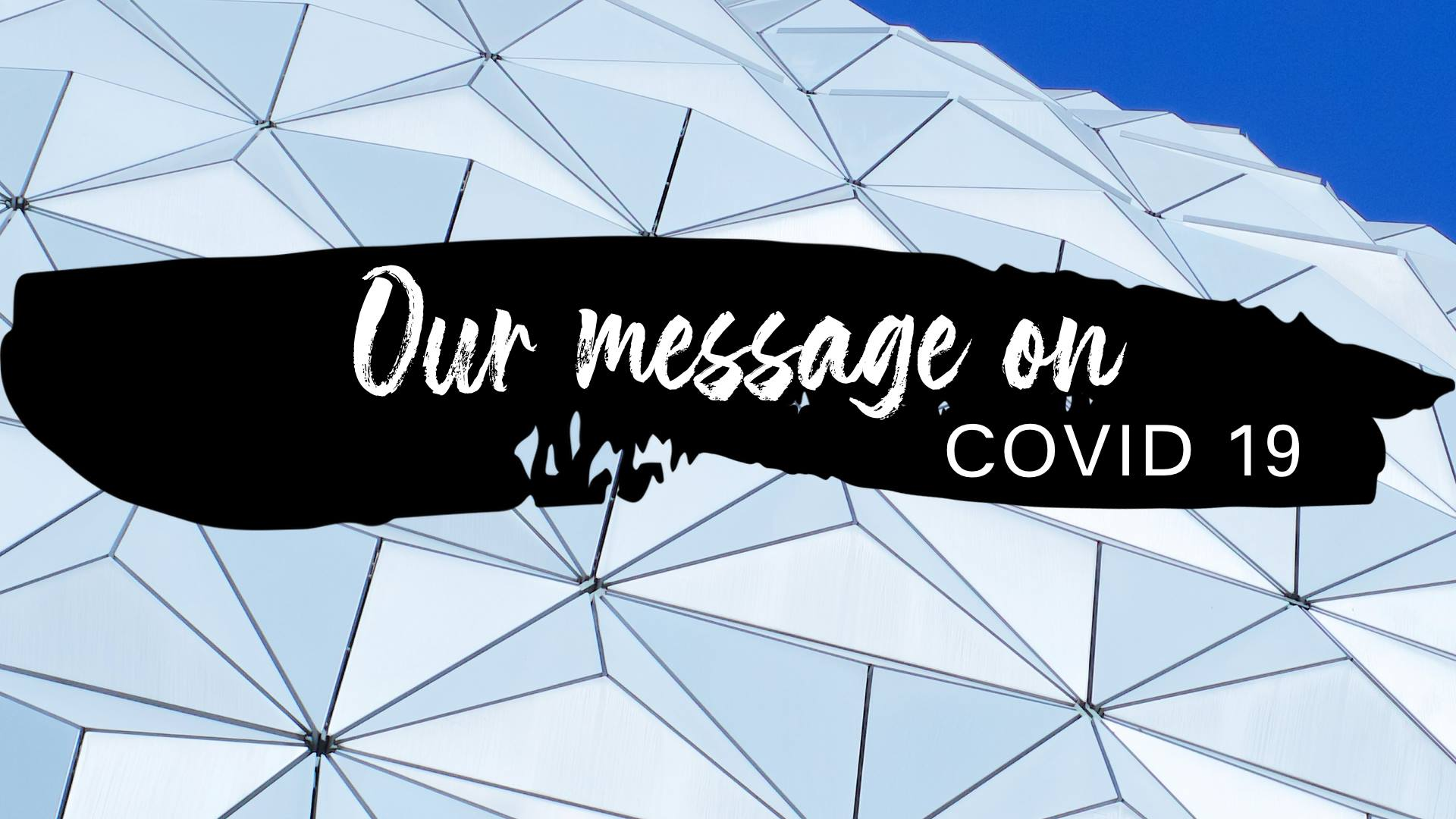 Our message on Covid 19